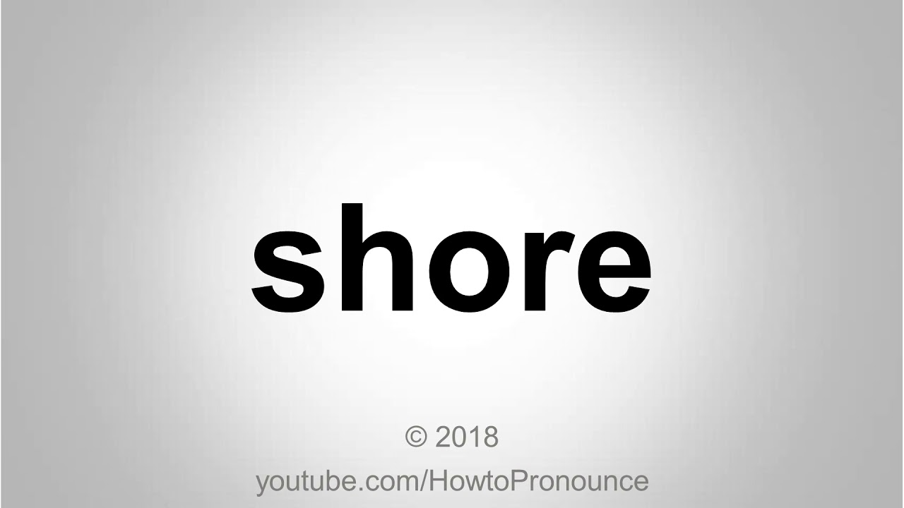 How to Pronounce shore
