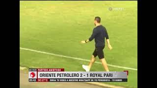 Amistoso: Oriente Petrolero 2-1 Royal Pari
