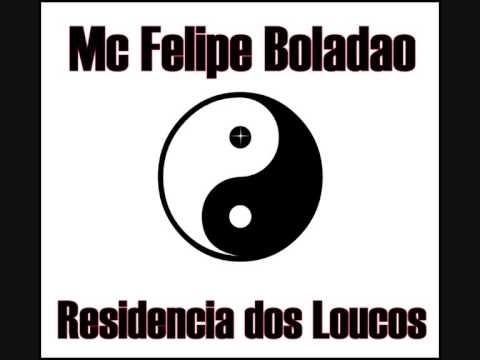 Mc Felipe Boladao - Residencia dos Loucos [Funk Proibidao]