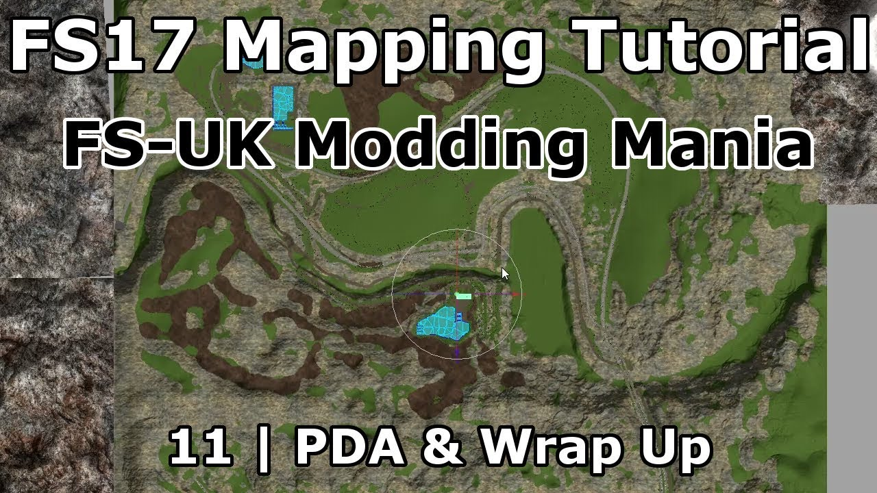 FS17 Mapping Tutorial 11 | FS-UK Modding Mania | PDA and final notes