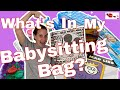 What's In My Babysitting Bag?