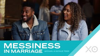 Messiness in Marriage | Michael and Natalie Todd