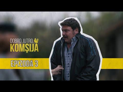 DOBRO JUTRO KOMŠIJA (NOVA SERIJA) - 3 EPIZODA