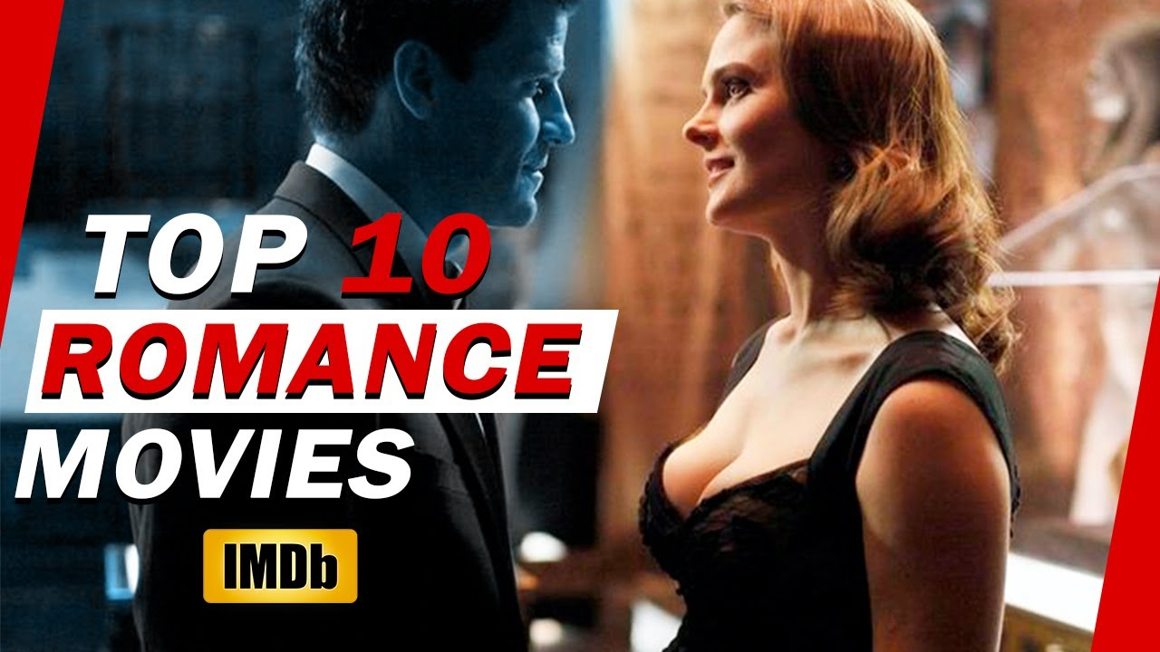Top 10 Romance Movies Ranked By Audience IMDB