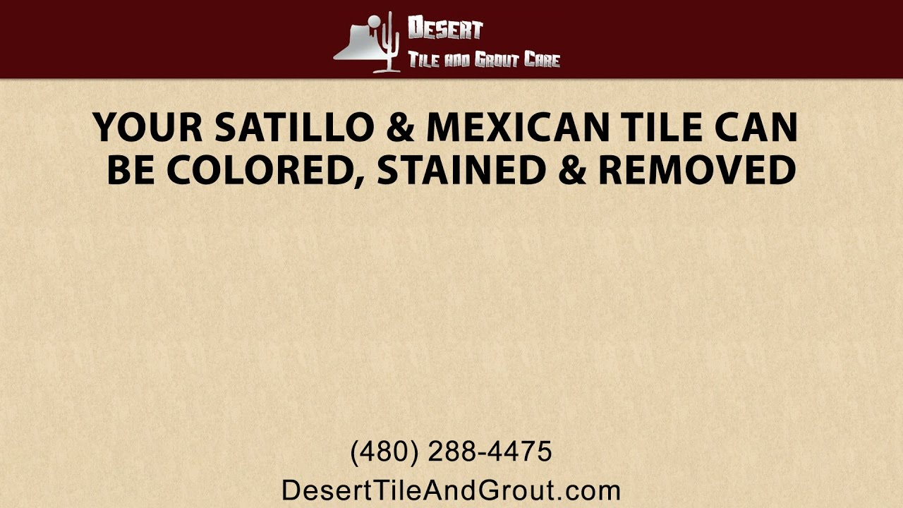 Your Saltillo And Mexican Tile Can Be Colored Stained And
