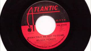 Mama Told Me Not To Come , Wilson Pickett , 1972 Vinyl 45RPM