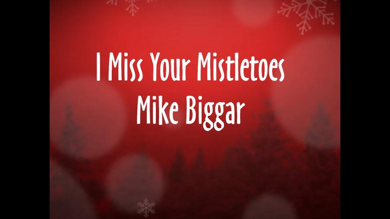 Mike Biggar - I Miss Your Mistletoes