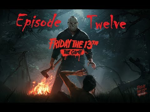 Friday the 13th The Game Ep. #12 | Most Tender of Meats