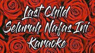 Download Last Child - Seluruh Nafas Ini ft. Gisel Karaoke