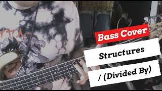 Structures - / (Divided By)   Bass Cover   + TABS
