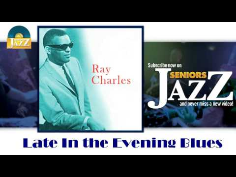 Ray Charles - Late In the Evening Blues (HD) Officiel Seniors Jazz