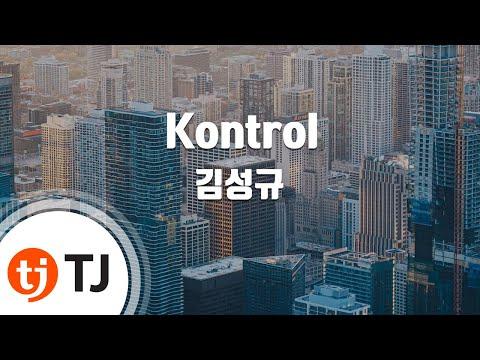 [TJ노래방] Kontrol - 김성규 (Kontrol - Kim Sung Kyu) / TJ Karaoke