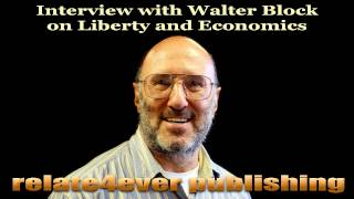 Walter Block defining Libertarianism and Austrian Economics (Relate4ever Publishing interview)