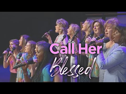 Call Her Blessed - Bellevue Baptist Church