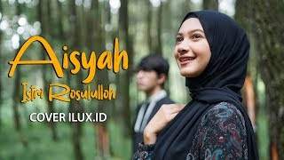 Download Mp3 AISYAH ISTRI ROSULULLAH ILUX ID