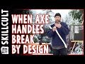 Failure By Design, Axe Handle Design Mistakes and Improvements, *Spread the Stress*