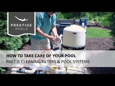 How to Take Care of a Pool Part 2: Cleaning Filters & Pool Systems