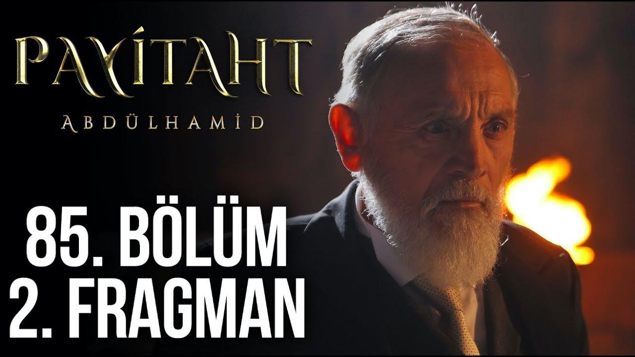 Payitaht Abdülhamid 85. Bölüm 2. Tanıtım!