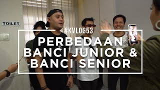 Download Video #KVLOG53 - PERBEDAAN BANCI JUNIOR DAN BANCI SENIOR MP3 3GP MP4