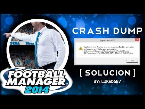 Football Manager 2014 Crash Dump SOLUCION