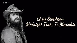 Chris Stapleton - Midnight Train To Memphis (Lyrics)