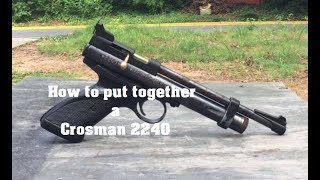 How to reassemble a Crosman 2240 (reassembly ONLY)