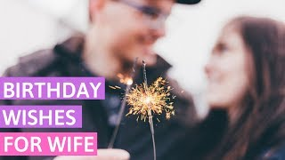 Birthday Wishes for Wife - Cute and Romantic Birthday Message