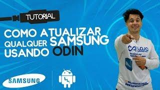 Como Atualizar Qualquer Samsung Usando o Odin