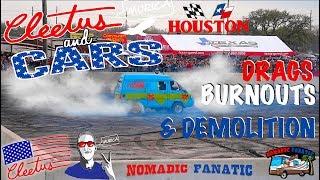 Cleetus McFarland Hosts Houston Burnouts, Drags, & Demolition Cars !!!