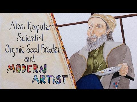 Alan Kapuler: Scientist, Organic Seed Breeder and Modern Artist