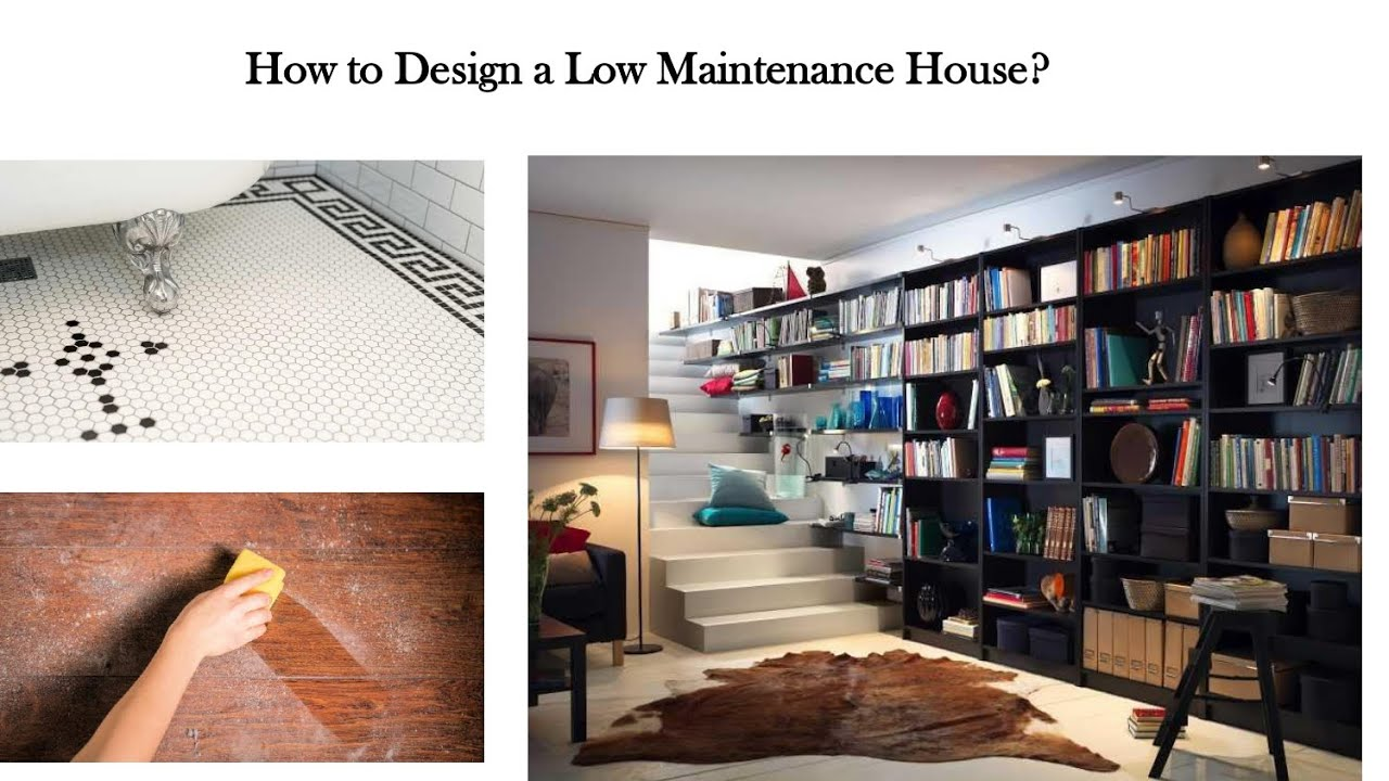 How to Design a Low Maintenance House