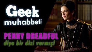 Geek Muhabbeti Penny Dreadful İnceleme (ft. Can Bonomo)