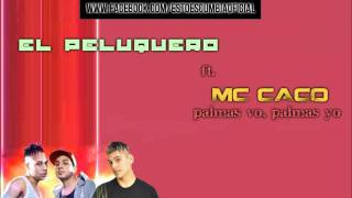 Mc Caco ft. El Peluquero - Palmas Vo Palmas Yo [Tema Nuevo 2011]