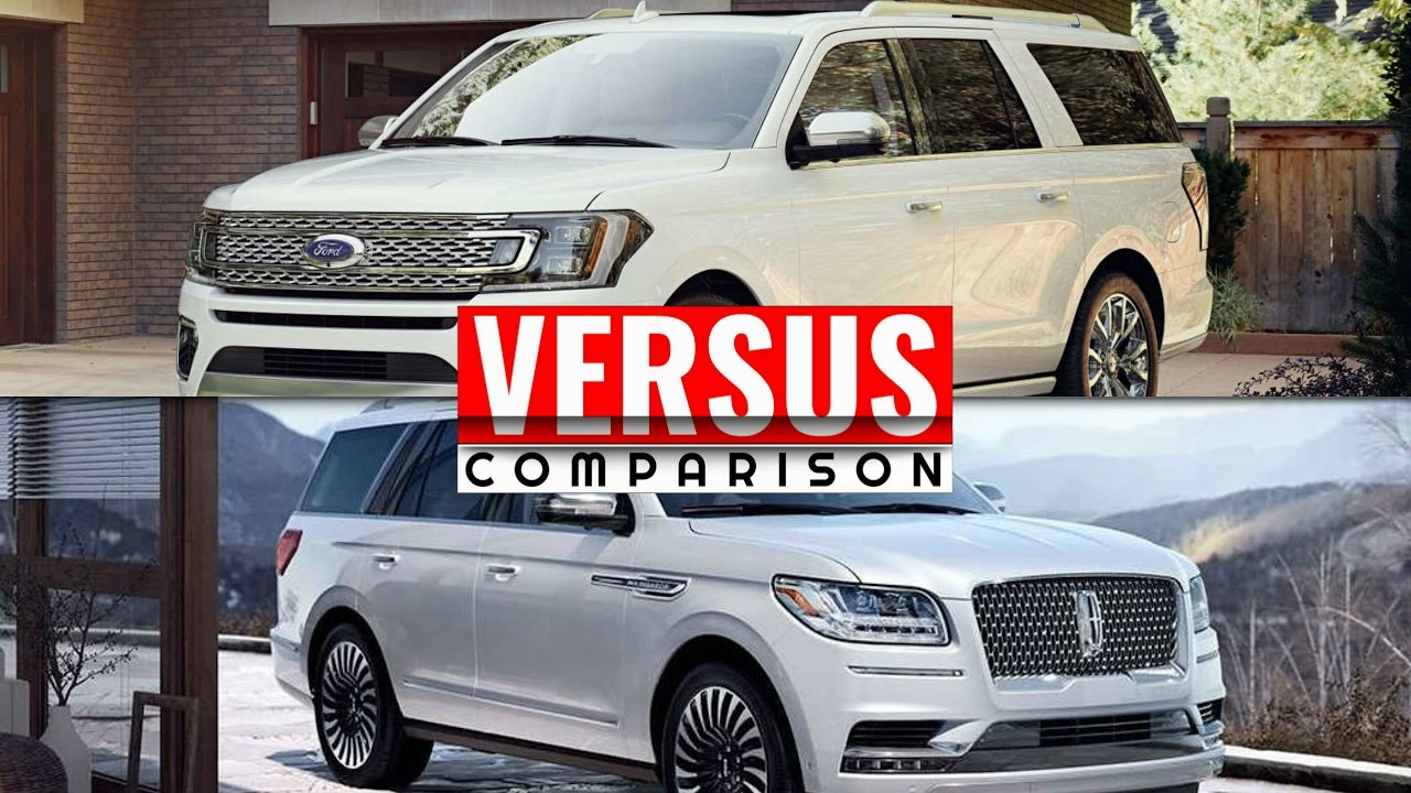 2018 Lincoln Navigator Vs 2018 Ford Expedition Youtube