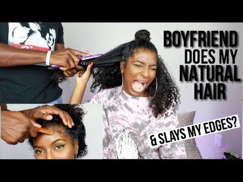 BOYFRIEND DOES MY NATURAL HAIR & MY EDGES CHALLENGE!