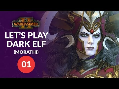Total War: Warhammer 2 - MOTHER KNOWS BEST - Dark Elf (Morathi) Lets Play 01