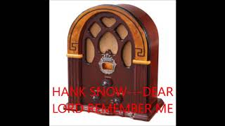 HANK SNOW   DEAR LORD REMEMBER ME YouTube Videos