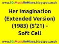 watch he video of Her Imagination (Extended Version) - Soft Cell | 80s Club Mixes | 80s Club Music | 80s New Wave Band