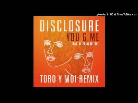 Disclosure - You & Me ft. Eliza Doolittle (Toro y Moi remix) (HD audio)