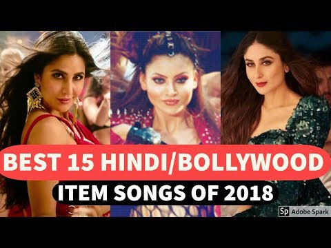 Best 15 HINDI/BOLLYWOOD ITEM SONGS OF 2018 | Hindi/Bollywood ITEM SONGS Collection Video!