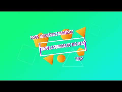 """IECE  HNOS. HERNÁNDEZ MARTÍNEZ  """"BAJO LA SOMBRA DE TUS ALAS"""""""