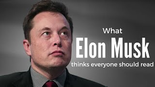What Elon Musk thinks everyone should read
