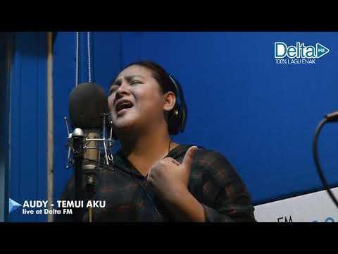 AUDY - TEMUI AKU (live at Delta FM)