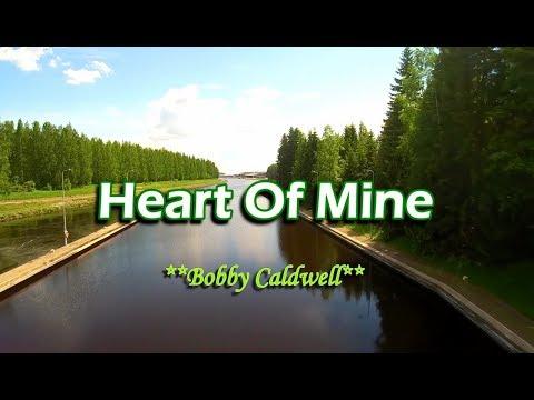 Heart Of Mine - Bobby Caldwell (KARAOKE VERSION)