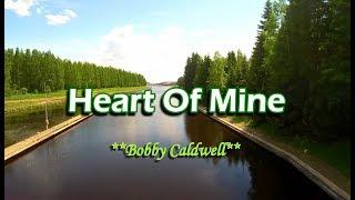 Heart Of Mine - Bobby Caldwell (KARAOKE)
