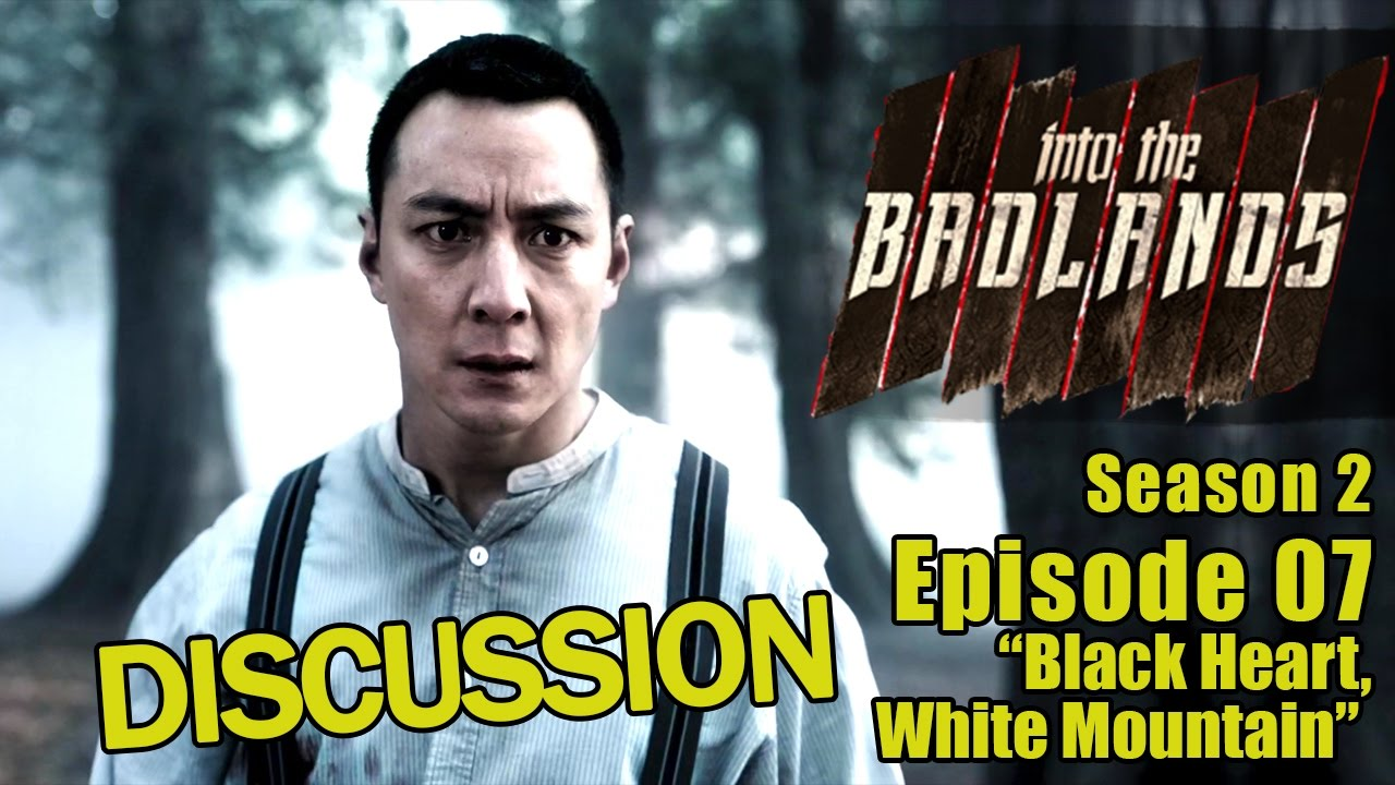 """Download Into The Badlands Discussion - S2E7 """"Black Heart, White Mountain"""""""