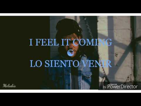 I feel it coming - The Weekend feat. Daft Punk (español e inglés)