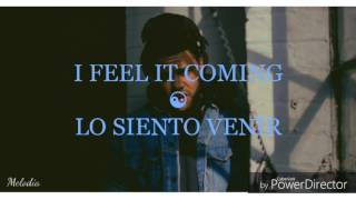 Baixar I feel it coming - The Weekend feat. Daft Punk (español e inglés)