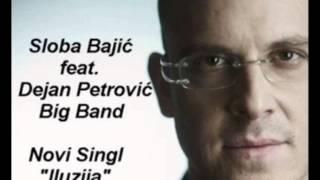 Sloba Bajić i Dejan Petrović Big Band  Iluzija