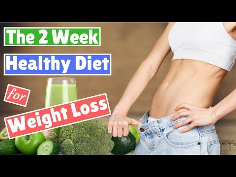 Diet nutrition - The 2 week healthy diet for weight loss (lose body fat for thin)